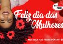 Dia Internacional da Mulher – Parabenizamos às mulheres neste dia!